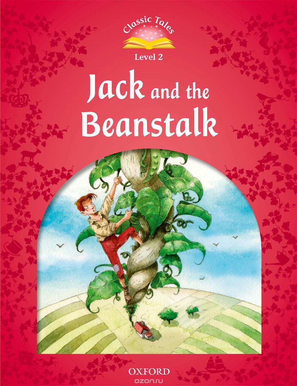 "Скачать книгу ""Classic tales LEVEL 2 JACK & THE BEANSTALK 2Ed"""