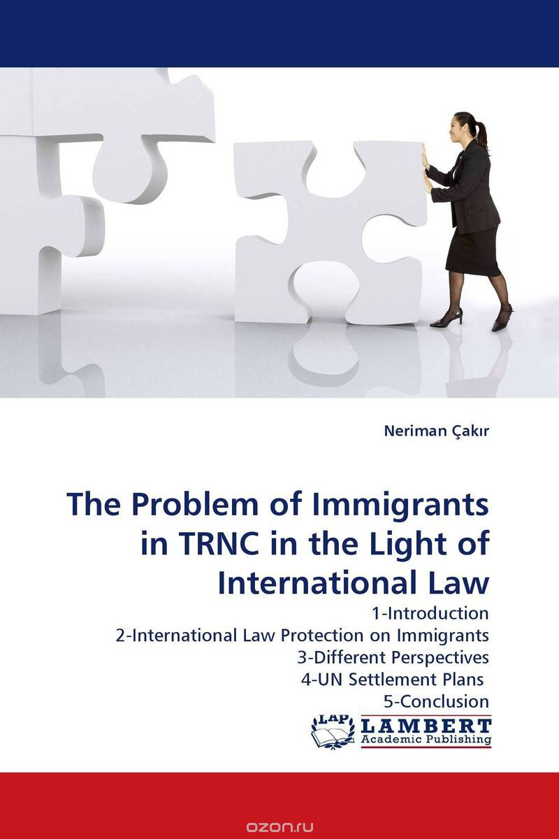The Problem of Immigrants in TRNC in the Light of International Law