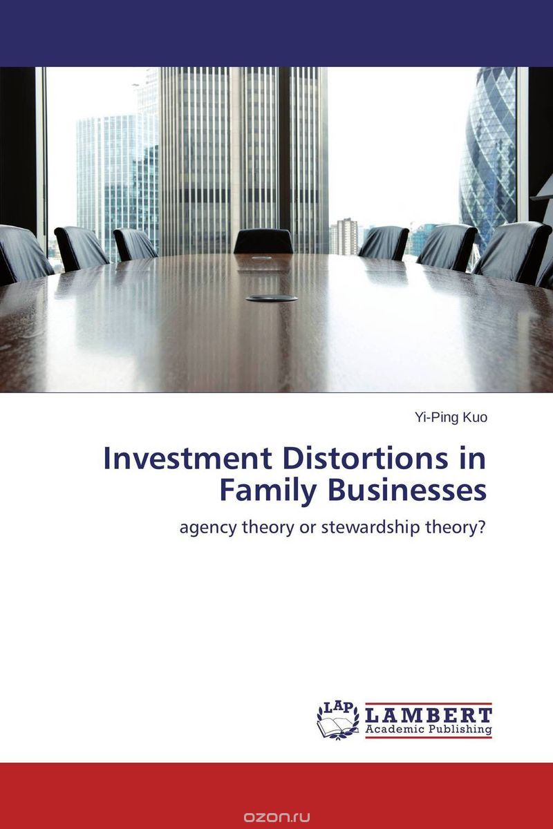 "Скачать книгу ""Investment Distortions in Family Businesses"""