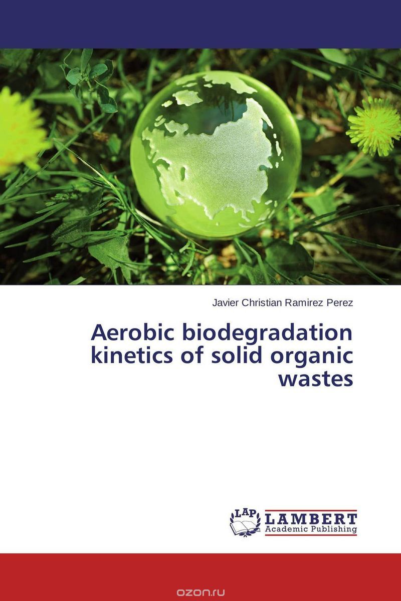 "Скачать книгу ""Aerobic biodegradation kinetics of solid organic wastes"""
