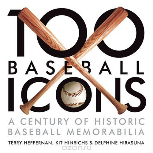 "Скачать книгу ""100 Baseball Icons: From the National Baseball Hall of Fame and Museum"""