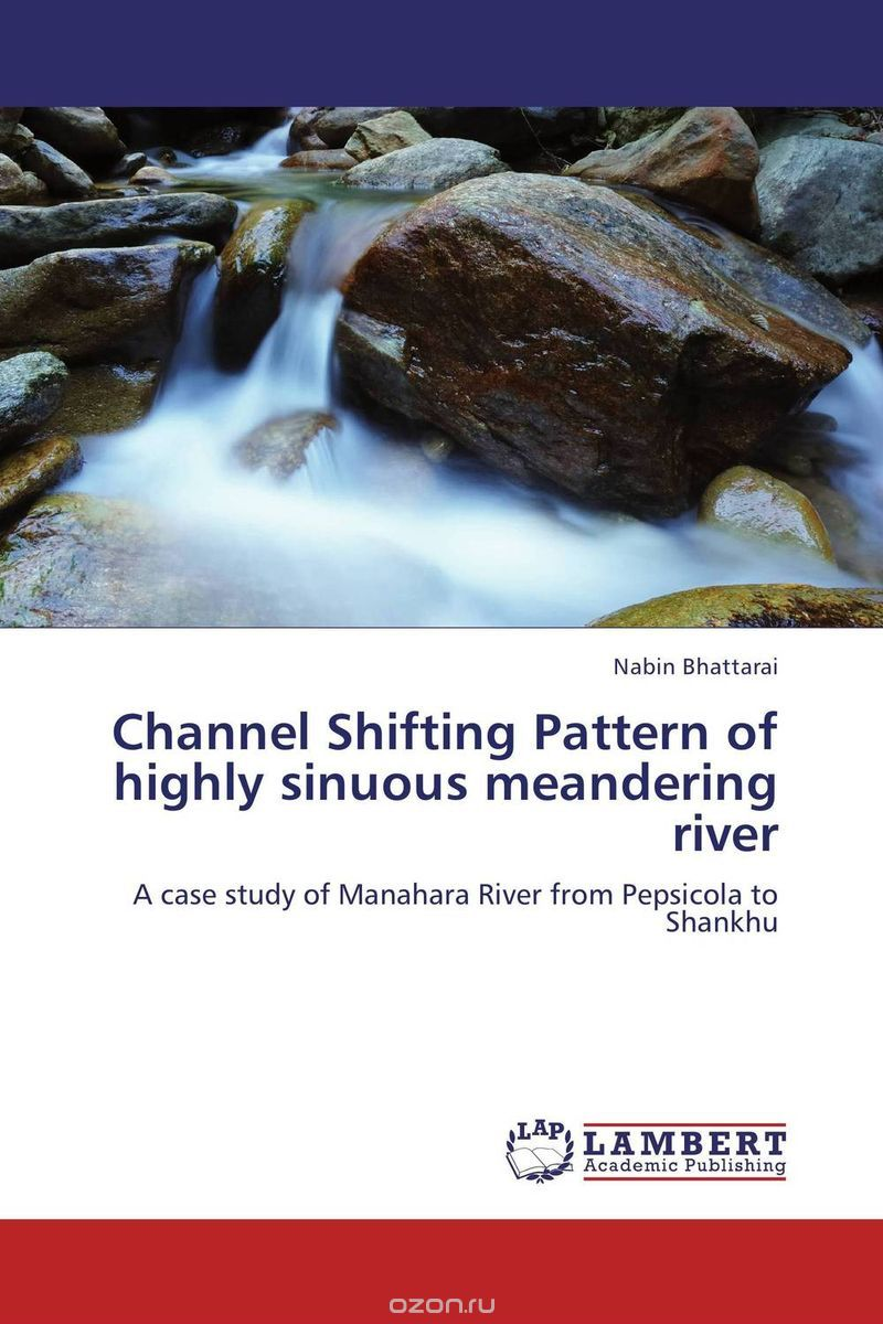 "Скачать книгу ""Channel Shifting Pattern of highly sinuous meandering river"""