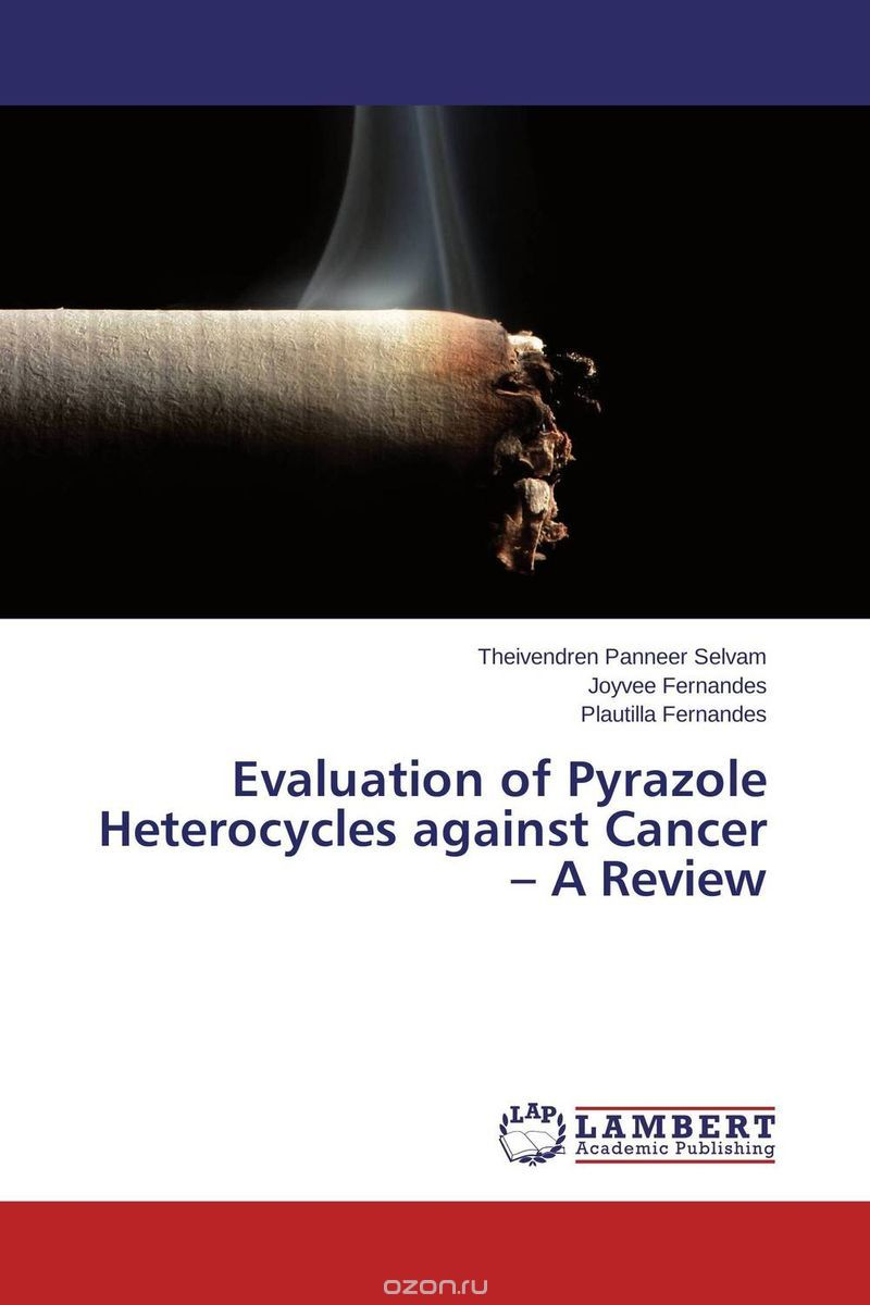 "Скачать книгу ""Evaluation of Pyrazole Heterocycles against Cancer – A Review"""