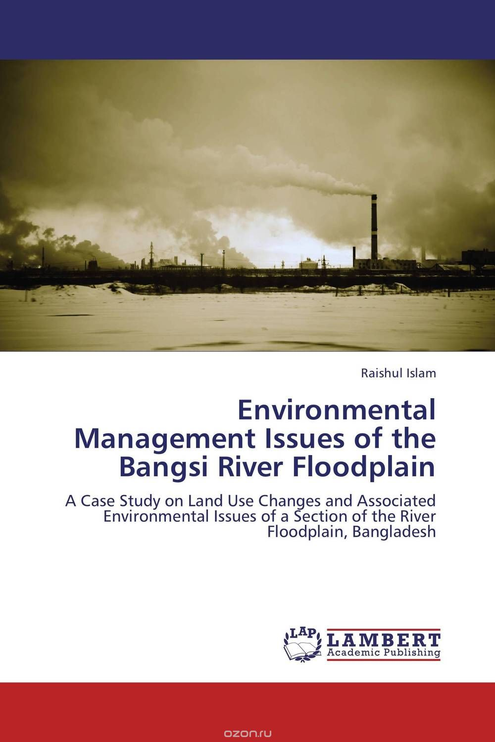 "Скачать книгу ""Environmental Management Issues of the Bangsi River Floodplain"""