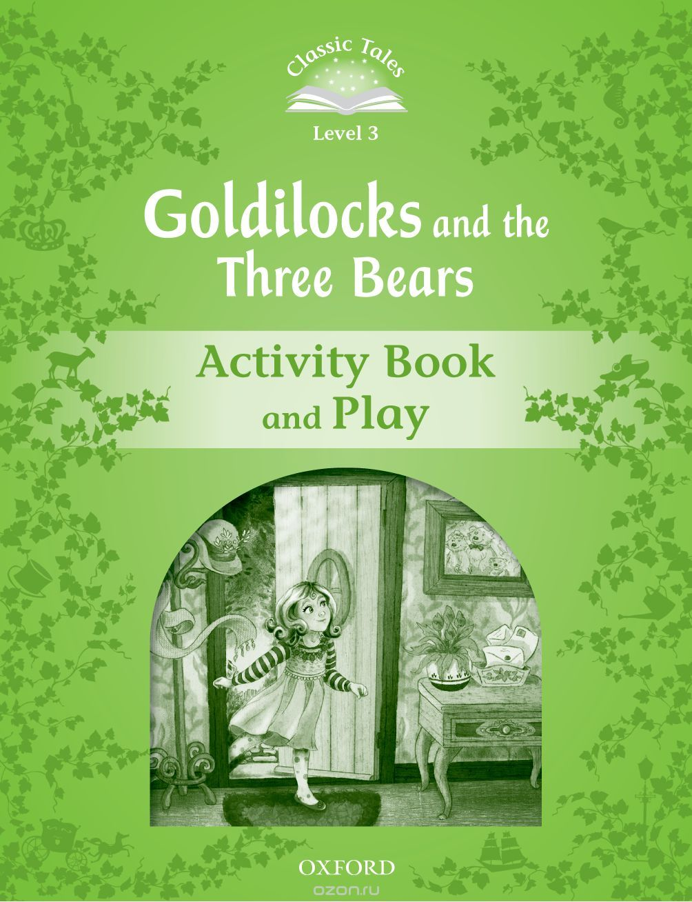 "Скачать книгу ""Classic tales LEVEL 3 GOLDILOCKS & 3 BEARS AB 2Ed"""