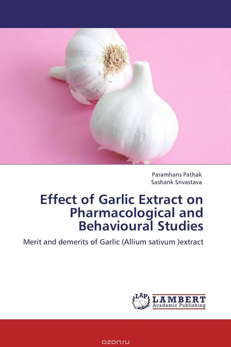"Скачать книгу ""Effect of Garlic Extract on Pharmacological and Behavioural Studies"""