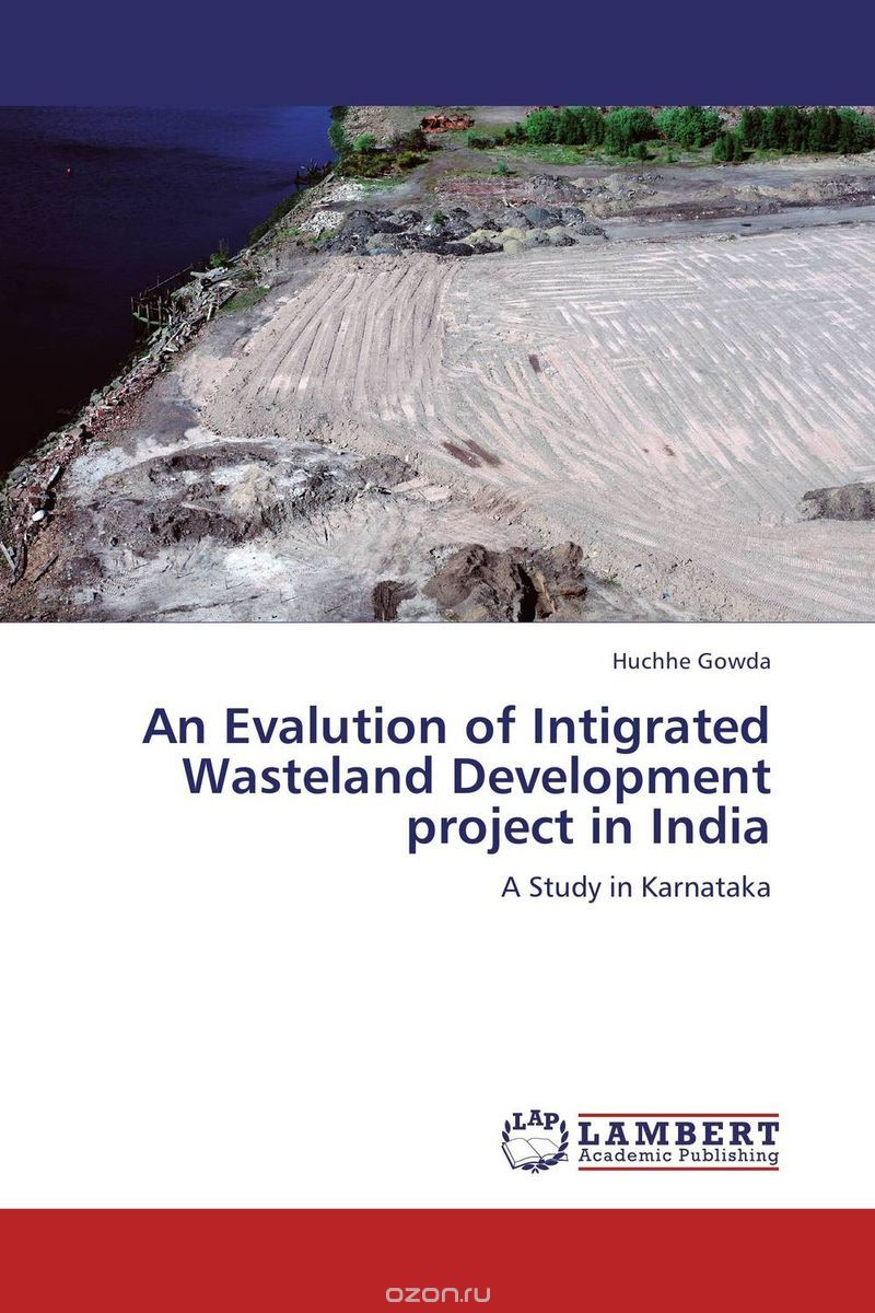 "Скачать книгу ""An Evalution of Intigrated Wasteland Development project in India"""