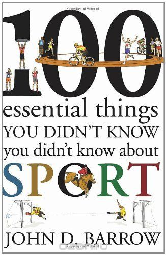 "Скачать книгу ""100 Essential Things You Didn't Know You Didn't Know About Sport"""