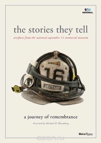 "Скачать книгу ""The Stories They Tell: Artifacts from the National September 11 Memorial Museum"""