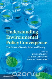 "Скачать книгу ""Understanding Environmental Policy Convergence"""