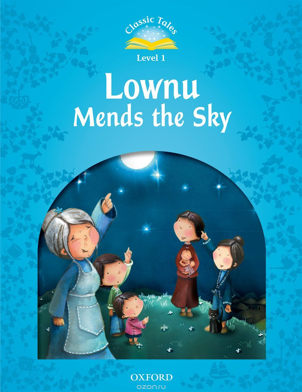 "Скачать книгу ""Classic tales LEVEL 1 LOWNU MENDS THE SKY 2Ed"""