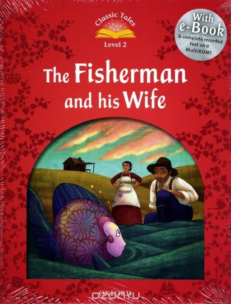 "Скачать книгу ""Classic tales LEVEL 2 FISHERMAN & HIS WIFE PACK 2Ed"""