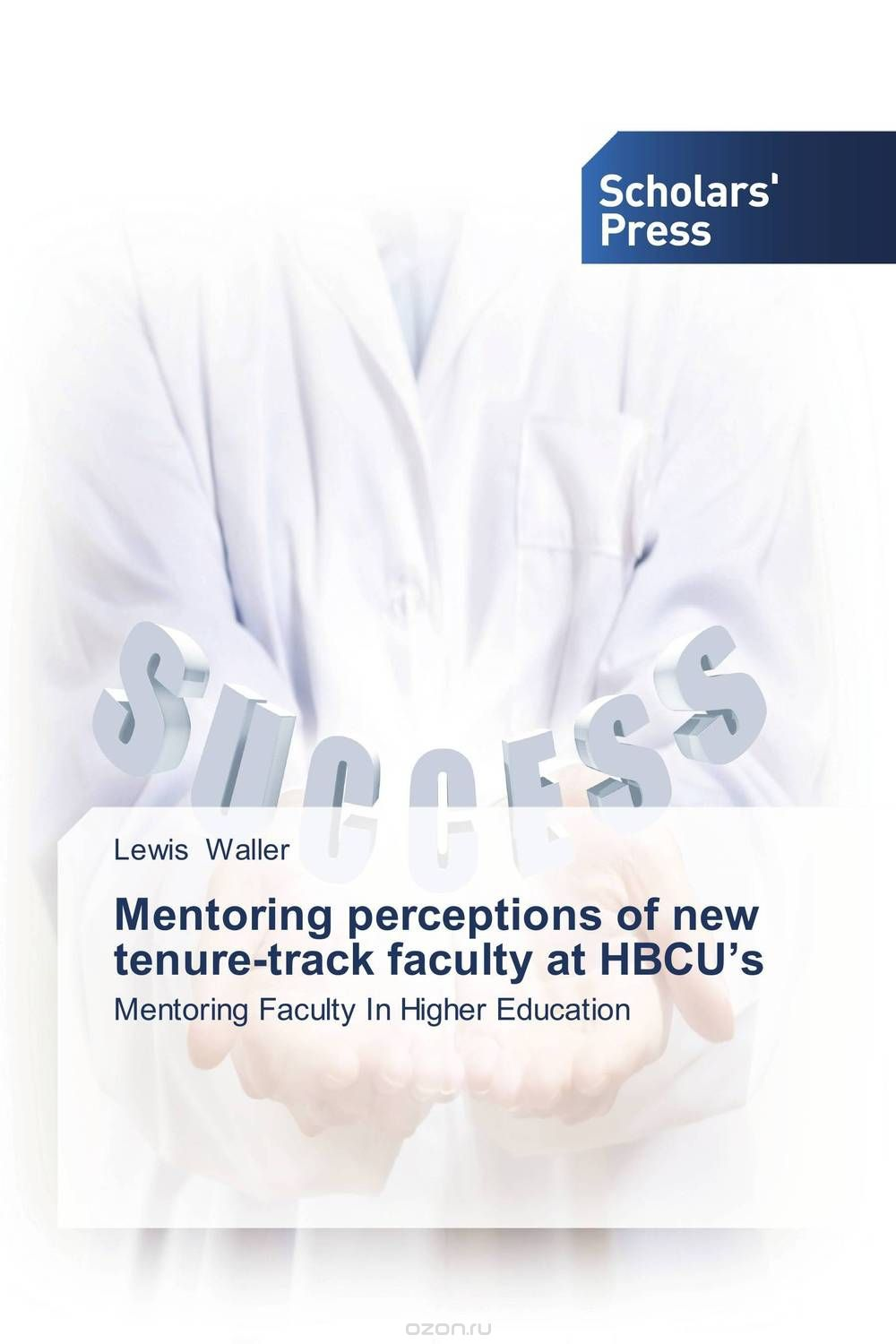"Скачать книгу ""Mentoring perceptions of new tenure-track faculty at HBCU's"""