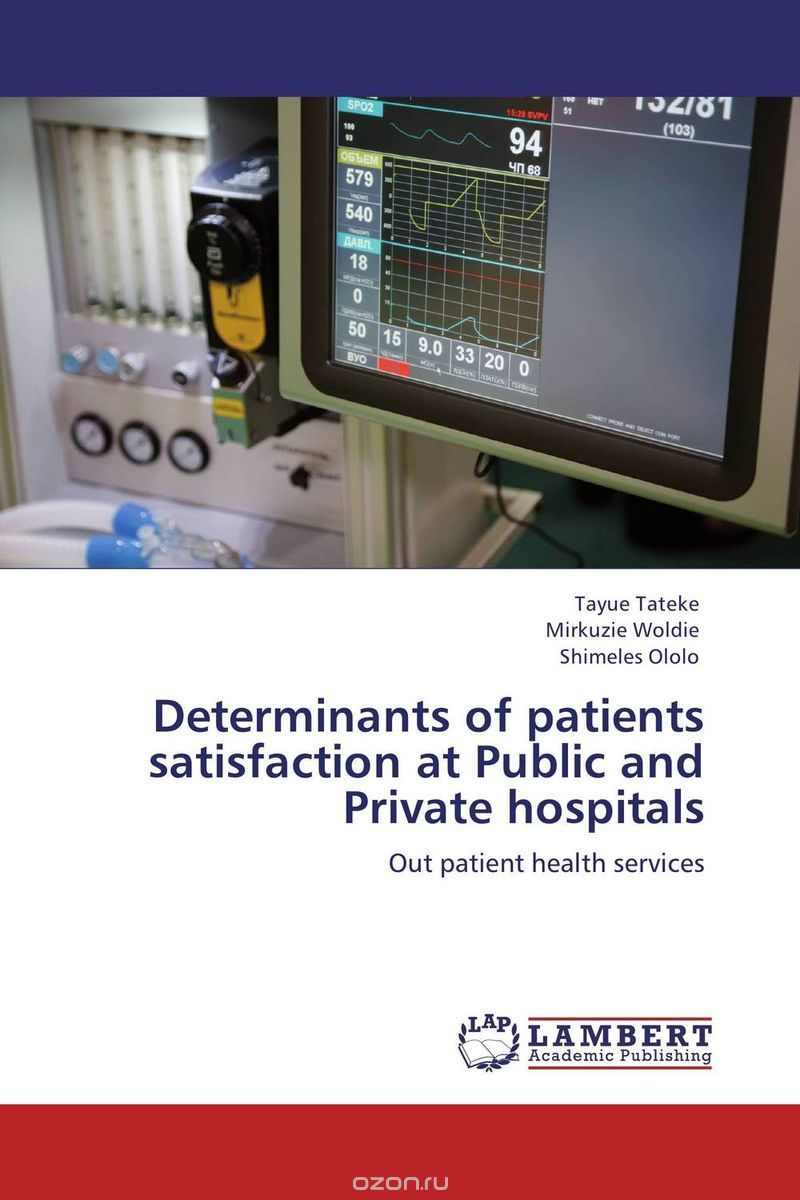 "Скачать книгу ""Determinants of patients satisfaction at Public and Private hospitals"""