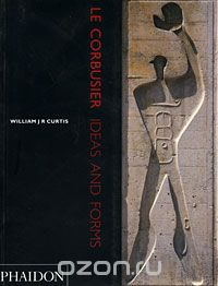 "Скачать книгу ""Le Corbusier: Ideas and Forms"""